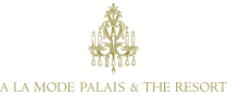 A LA MODE PALAIS & THE RESORT